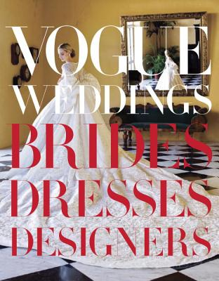 Vogue Weddings By Bowles, Hamish (EDT)/ Wang, Vera (FRW)