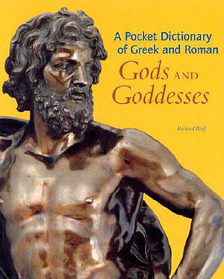 A Pocket Dictionary of Greek and Roman Gods and Goddesses By Woff, Richard
